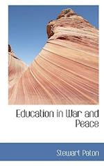 Education in War and Peace af Stewart Paton