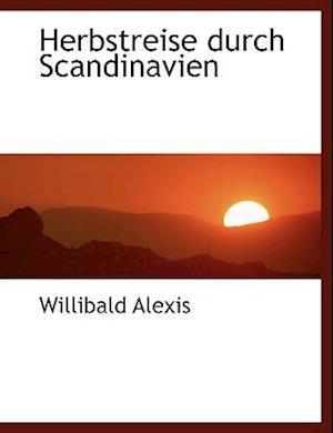 Herbstreise durch Scandinavien (Large Print Edition)