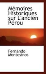 Memoires Historiques Sur L'Ancien Perou af Fernando Montesinos