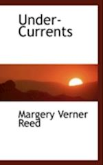 Under-Currents af Margery Verner Reed