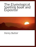 The Etymological Spelling book and Expositor (Large Print Edition)