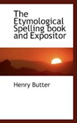 The Etymological Spelling book and Expositor