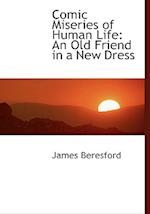 Comic Miseries of Human Life af James Beresford
