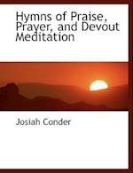 Hymns of Praise, Prayer, and Devout Meditation af Josiah Conder
