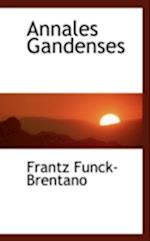 Annales Gandenses af Frantz Funck-Brentano