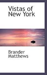 Vistas of New York af Brander Matthews