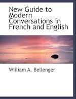 New Guide to Modern Conversations in French and English (Large Print Edition)