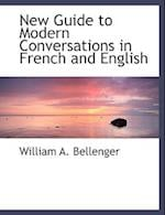 New Guide to Modern Conversations in French and English