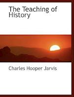 The Teaching of History (Large Print Edition) af Charles Hooper Jarvis