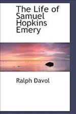 The Life of Samuel Hopkins Emery af Ralph Davol