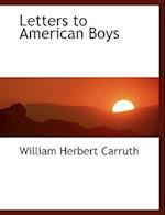 Letters to American Boys af William Herbert Carruth