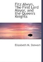Fitz Alwyn, The First Lord Mayor, and the Queen's Knights (Large Print Edition) af Elizabeth M. Stewart