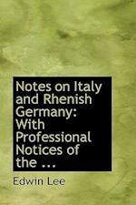 Notes on Italy and Rhenish Germany