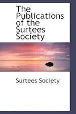 The Publications of the Surtees Society af Surtees Society
