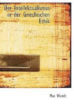 Der Intellektualismus in der Griechischen Ethik (Large Print Edition) af Max Wundt