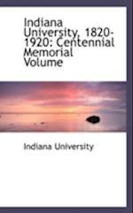 Indiana University, 1820-1920 af Indiana University