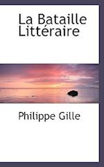 La Bataille Littacraire af Philippe Gille