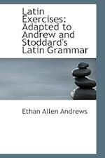 Latin Exercises af Ethan Allen Andrews