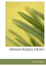 Unknown Hungary, Volume I af Victor Tissot