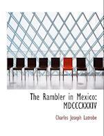 The Rambler in Mexico af Charles Joseph Latrobe