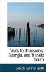 Visits to Brunswick, Georgia, and Travels South af Joseph Warren Smith