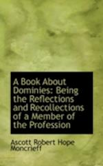 A Book about Dominies af Ascott Robert Hope Moncrieff