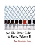Not Like Other Girls af Rosa Nouchette Carey