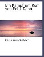Ein Kampf Um ROM Von Felix Dahn af Carla Wenckebach
