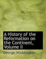 A History of the Reformation on the Continent, Volume II (Large Print Edition)