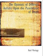 The Opinions of Different Authors Upon the Punishment of Death af Basil Montagu