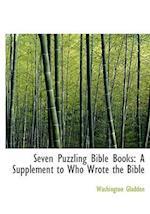 Seven Puzzling Bible Books af Washington Gladden