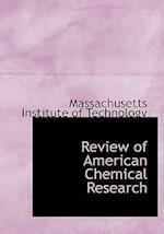 Review of American Chemical Research (Large Print Edition)
