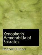 Xenophon's Memorabilia of Sokrates af Raphael Kühner