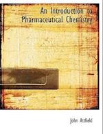 An Introduction to Pharmaceutical Chemistry (Large Print Edition) af John Attfield