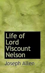 Life of Lord Viscount Nelson af Joseph Allen