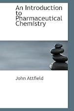 An Introduction to Pharmaceutical Chemistry af John Attfield