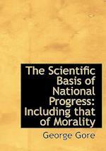 The Scientific Basis of National Progress af George Gore
