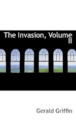 The Invasion, Volume II af Gerald Griffin