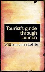 Tourist's Guide Through London af William John Loftie