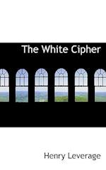 The White Cipher af Henry Leverage