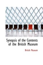 Synopsis of the Contents of the British Museum af British Museum