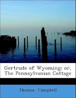 Gertrude of Wyoming; Or, the Pennsylvanian Cottage