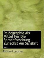 Palacographie ALS Mittel Fa1/4r Die Sprachforschung Zunacchst Am Sanskrit ...