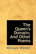 The Queen's Domain; And Other Poems af William Winter