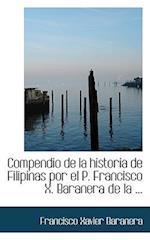 Compendio de la historia de Filipinas por el P. Francisco X