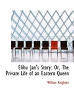 Elihu Jan's Story af William Knighton