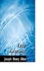 Latin Grammar af Joseph Henry Allen
