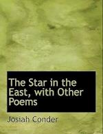 The Star in the East, with Other Poems af Josiah Conder