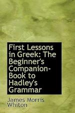 First Lessons in Greek af James Morris Whiton