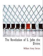 The Revelation of S. John the Divine af William Henry Simcox